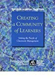 Creating A Community of Learners : Solving the Puzzle of Classroom Management, , 0893540803