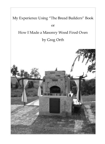"My Experience Using ""The Bread Builders"" Book,  or  How I Made a Masonry Wood Fired Oven"