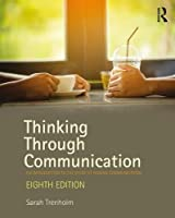 Thinking Through Communication: An Introduction to the Study of Human Communication