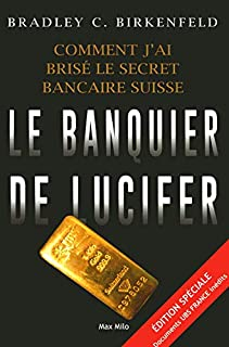 Le banquier de Lucifer : comment j'ai brisé le secret bancaire suisse