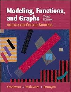 Modeling, Functions, and Graphs: Algebra for College Students
