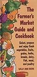 Farmer's Market Guide and Cookbook, Sally Ann Berk and Zeva Oelbaum, 1884822363