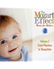 The Mozart Effect Music for Babies Playtime to Sleepytime