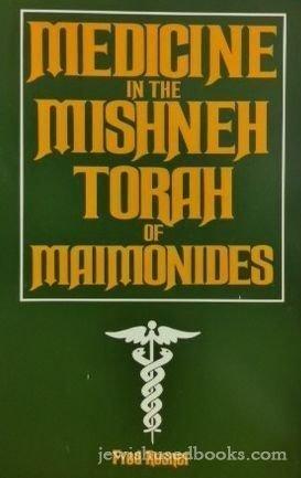 Medicine in the Mishneh Torah of Maimonides