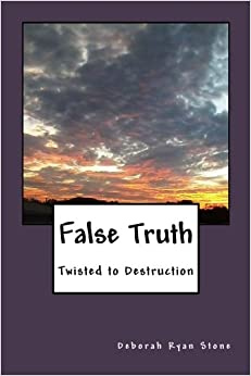 Book False Truth: Twisted to Destruction