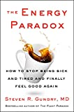 The Energy Paradox: How to Stop Being Sick and