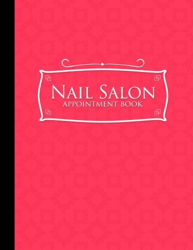 Download Nail Salon Appointment Book: 4 Columns Appointment Organizer, Client Appointment Book, Scheduling Appointment Calendar, Pink Cover (Volume 16) pdf