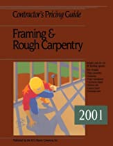 Contractor's Pricing Guide: Framing and Rough Carpentry 2001 (Contractor's Pricing Guide Framing and Rough Carpentry, 2001)