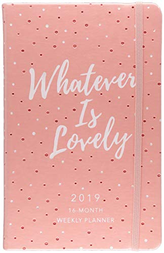 Whatever Is Lovely 2019 Planner: 16-month Weekly Planner by Broadstreet Pub Group LLC