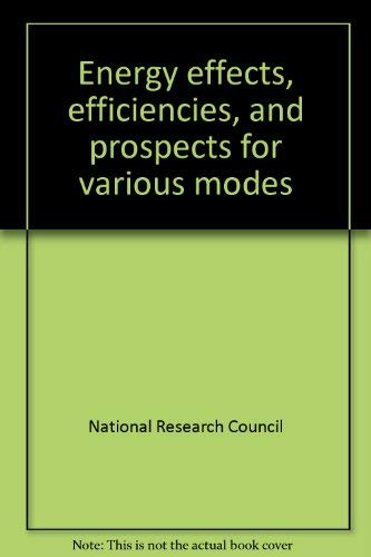 Energy effects, efficiencies, and prospects for various modes of transportation (Synthesis of highway practice)