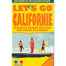 Let's Go Californie: Guide Pratique De Voyage : Grand Canyon, Las Vegas, Et Hawaii