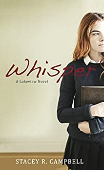 Whisper: A Lakeview Novel (Lakeview Series Book 2) by [Campbell, Stacey R.]