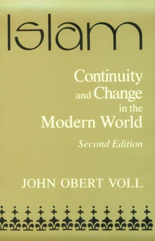 Islam: Continuity and Change in the Modern World, Second Edition (Contemporary Issues in the Middle East)