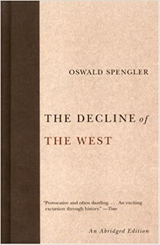 The Decline of the West (Abridged)