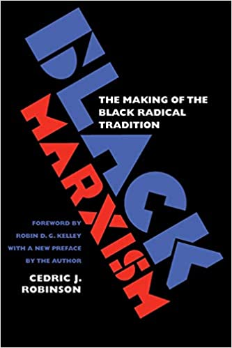 Buy Black Marxism: The Making of the Black Radical Tradition Book Online at  Low Prices in India | Black Marxism: The Making of the Black Radical  Tradition Reviews & Ratings - Amazon.in