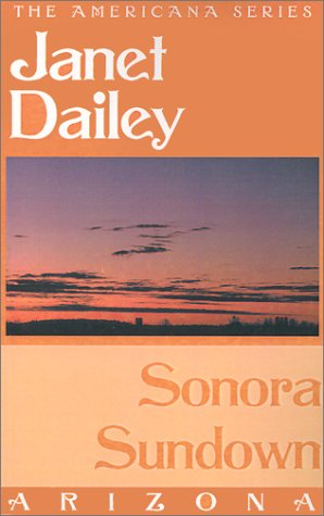 Sonora Sundown: Arizona (Janet Dailey Americana)