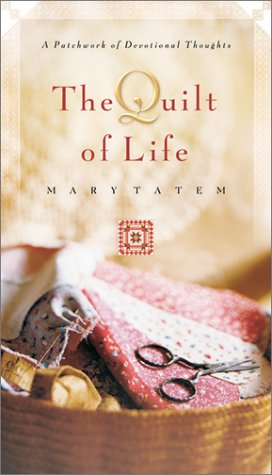 Download The Quilt of Life: A Patchwork of Devotional Thoughts PDF