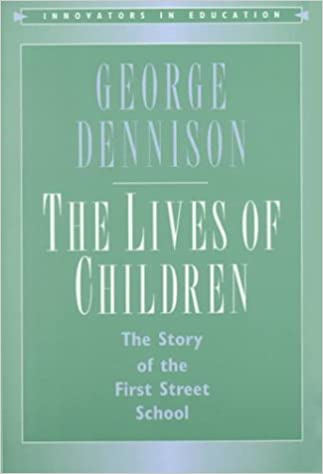 The Lives of Children: The Story of the First Street School (Innovators in Education)