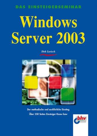 Das Einsteigerseminar Windows Server 2003