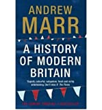 [ A HISTORY OF MODERN BRITAIN ] By Marr, Andrew ( AUTHOR ) Mar-2009[ Paperback ]