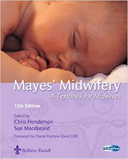 Mayes' midwifery, 13e: 9780702026164: medicine & health science.