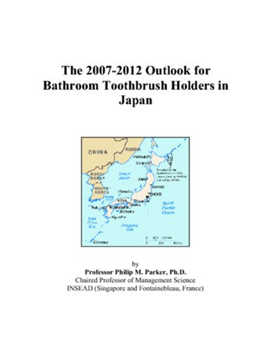 Price comparison product image The 2007-2012 Outlook for Bathroom Toothbrush Holders in Japan