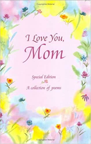 I Love You, Mom: A Collection of Poems: Gary Morris: 9780883964750