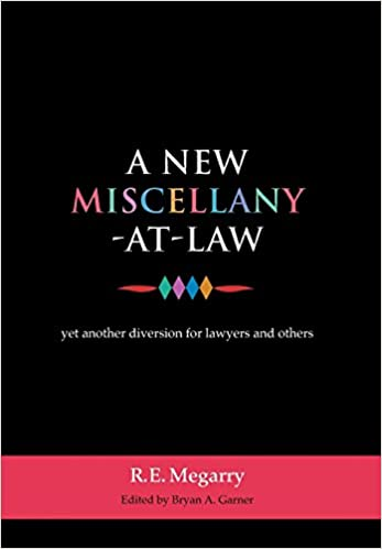 A New Miscellany-At-Law: Yet Another Diversion for Lawyers and Others: Still Another Diversion for Lawyers and Others