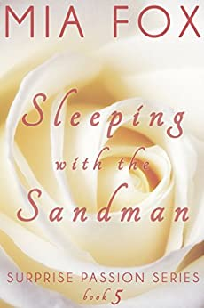 Sleeping with the Sandman (Surprise Passion Series Book 5) by [Fox, Mia]