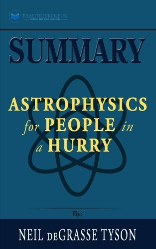 Summary  Astrophysics For People In A Hurry