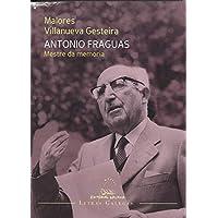 Antonio Fraguas. Mestre da memoria (Letras galegas)