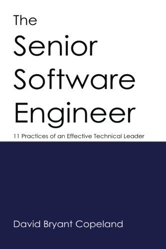 The Senior Software Engineer: 11 Practices of an Effective T
