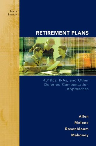 Retirement Plans: 401(k)s, IRAs and Other Deferred...