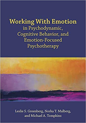 Ebooks Working With Emotion In Psychodynamic, Cognitive Behavior, And Emotion-focused Psychotherapy Descargar Epub