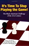 It's Time to Stop Playing the Game!, Howard Bowens and Sr, 1585972843