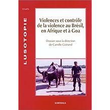 violences et controle de la violence bresil, afrique et goa