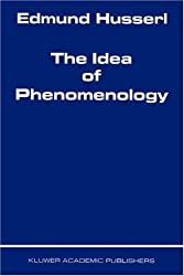 The Idea of Phenomenology (Husserliana: Edmund Husserl - Collected Works)