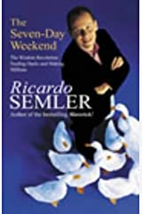 The Seven Day Weekend: Feeding Ducks and Making Millions by Ricardo Semler (2003-04-03) Hardcover