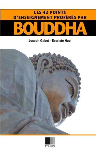 Les 42 points d'enseignement proférés par Bouddha (French Edition) PDF