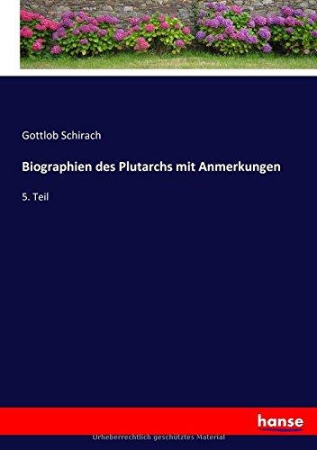 Biographien des Plutarchs mit Anmerkungen: 5. Teil (German Edition) ebook