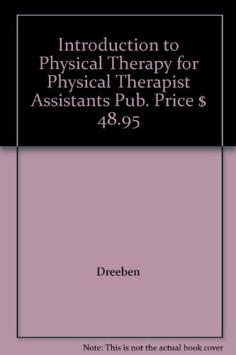 Introduction to Physical Therapy for Physical Therapist Assistants Pub. Price $ 48.95