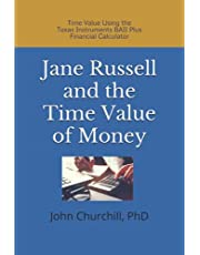 Jane Russell and the Time Value of Money: Time Value using the TI-BAII Plus Financial Calculator