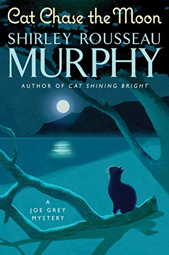 Cat Chase the Moon: A Joe Grey Mystery (Joe Grey Mystery Series Book 21) by [Murphy, Shirley Rousseau]