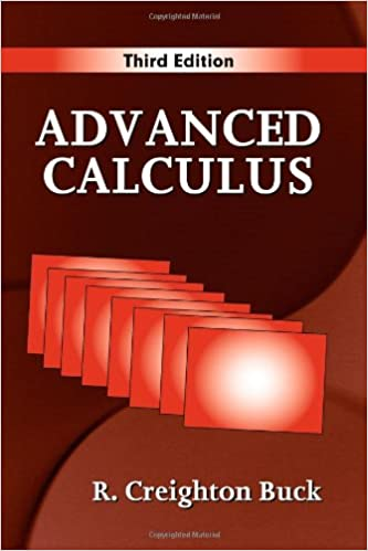 Advanced Calculus, Third Edition: R  Creighton Buck