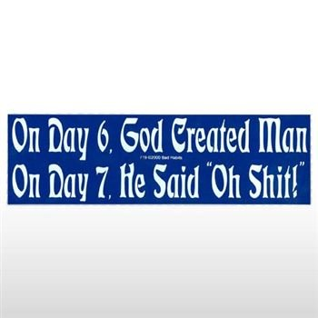 On day 6 god created man oh shit bumper sticker sticker graphic