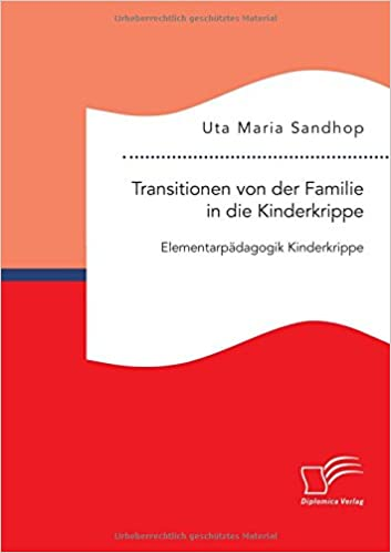 Book Transitionen von der Familie in die Kinderkrippe: Elementarpädagogik Kinderkrippe