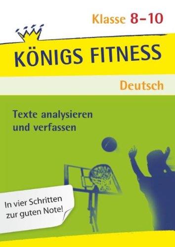 Königs Fitness: Texte analysieren und verfassen - Klasse 8-10