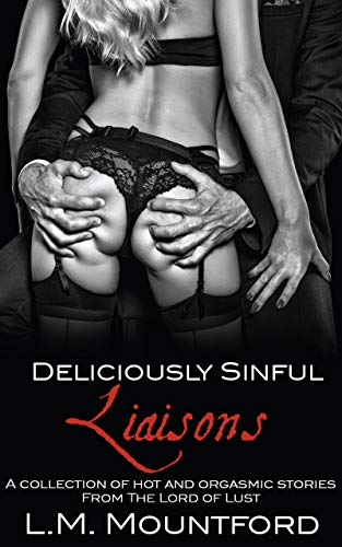 Deliciously Sinful Liaisons by [Mountford, L.M.]