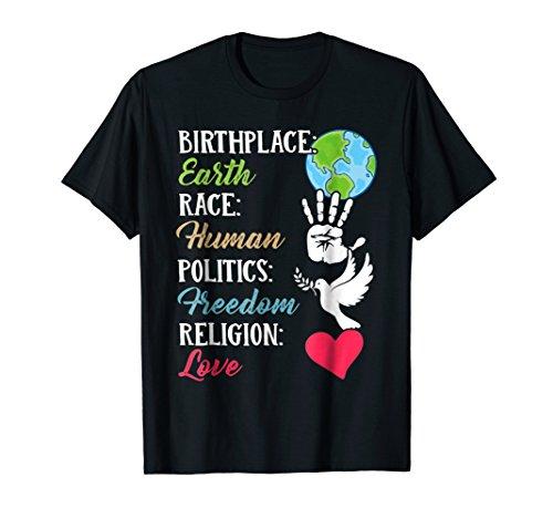 Birthplace Earth Race Human Tshirt Peace Freedom Shirt
