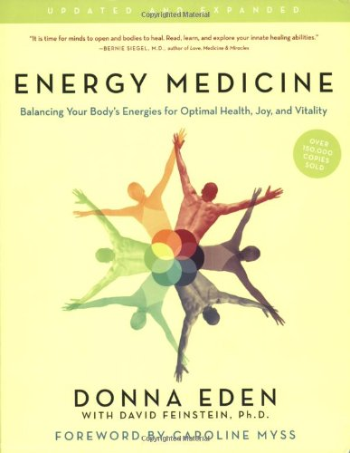 Energy Medicine  Balancing Your Bodys Energies For Optimal Health  Joy  And Vitality